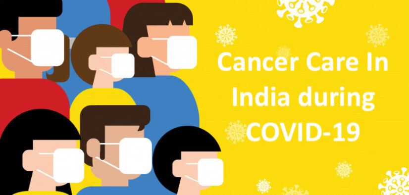 Cancer Care in India during COVID-19
